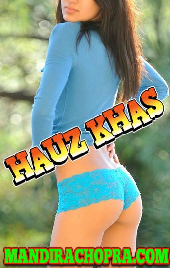 Hauz Khas Delhi Escorts Whatsapp Number
